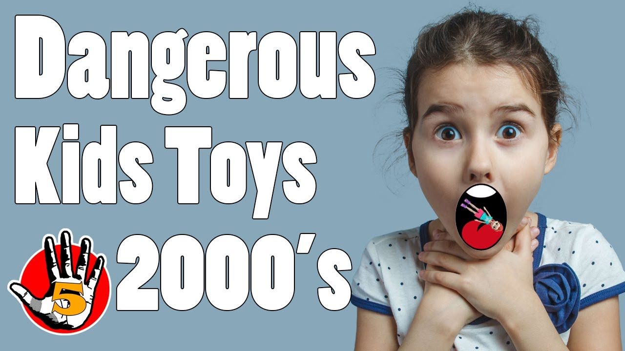 Top 5 Dangerous Kids Toys | From THE 2000s! - YouTube