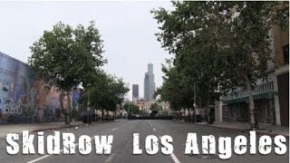 "SKID ROW ""Downtown Los Angeles"""