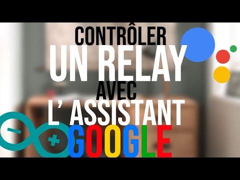 CONTRÔLER UN RELAY AVEC L' ASSISTANT GOOGLE ! (et Arduino)
