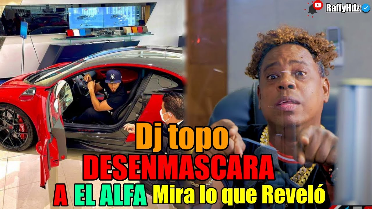 Dj topo DESENMASCARA A El ALFA CON EL bugatti mira lo que reveló
