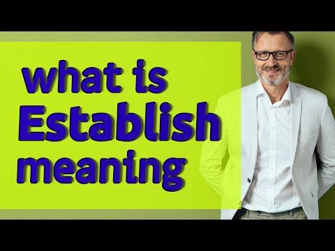 Establish   Meaning of establish
