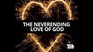 The Never Ending Love of God