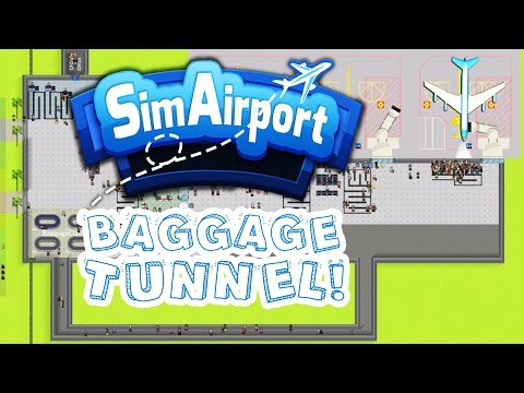 Baggage Tunnel! - Sim Airport Gameplay - SimAirport Part 4