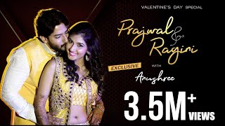 EXCLUSIVE: Valentine's Day Special - Prajwal Devaraj & Ragini Prajwal Interview With Anushree