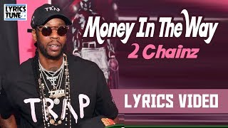 2 Chainz - Money In The Way (Lyrics Video)