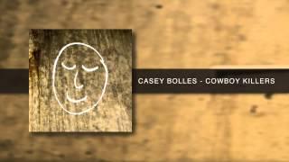 "Casey Bolles ""Cowboy Killers"""