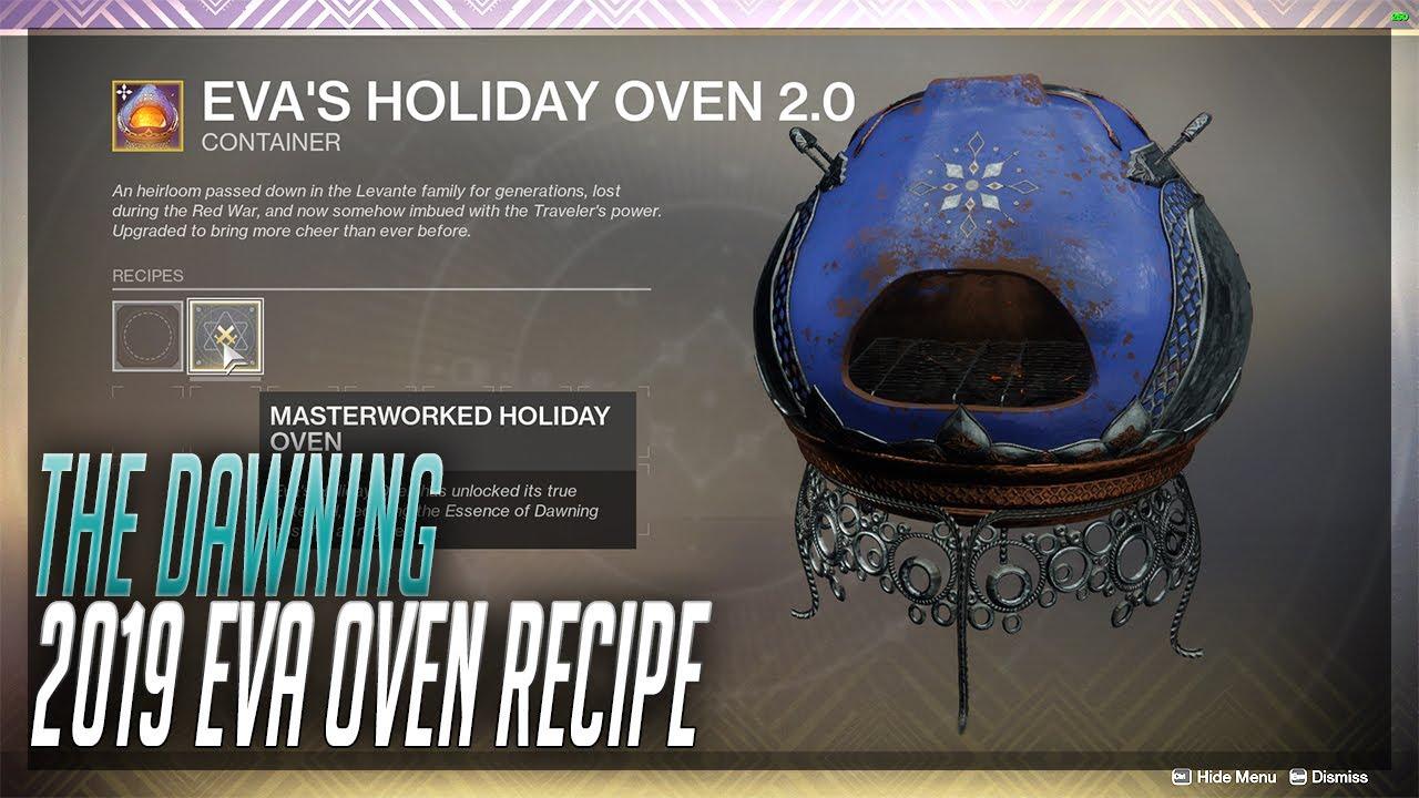 The Dawning 2019 Recipes Masterwork Eva S Holiday Oven Destiny 2 The Dawning Youtube