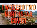 watch he video of Two Zero Two (Northstar Cover)