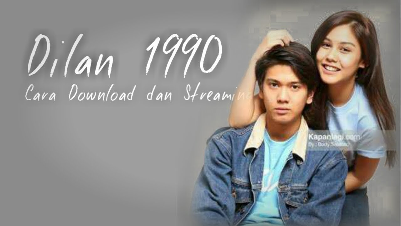 Cara Download Film Dilan 1990 Full Movie 2018 YouTube