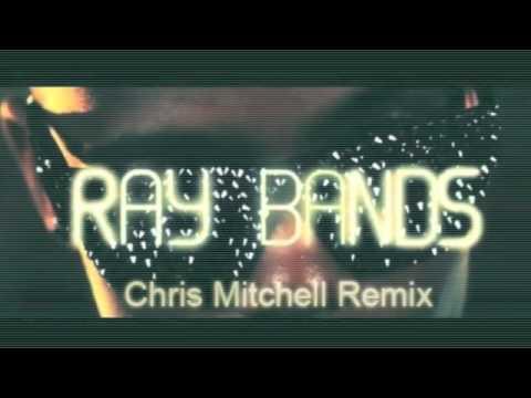 BOB  Ray Bands Chris Mitchell Remix