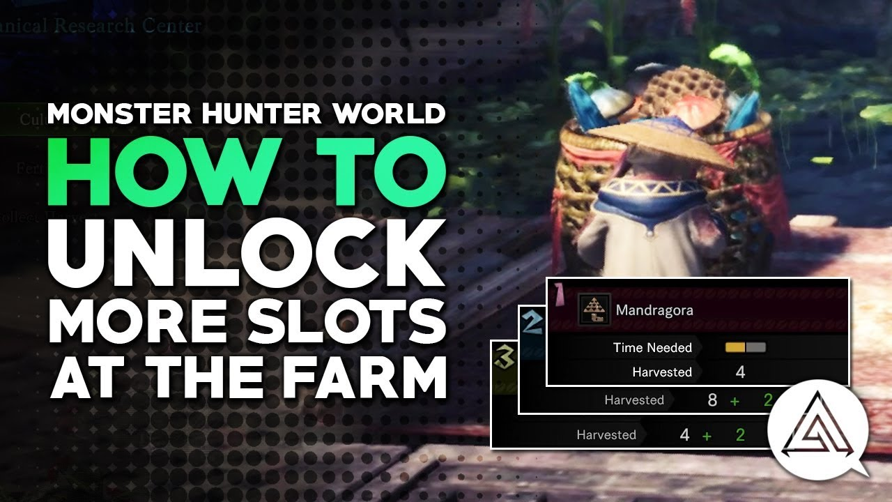 Monster World Garten Monster Hunter World How To Unlock More Slots At The Farm Botanical Research Center