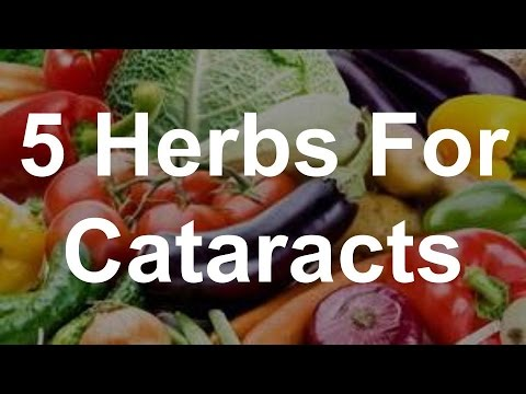 5 Herbs For Cataracts - Foods That Help Cataracts - YouTube