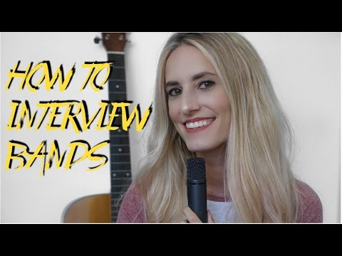 HOW TO INTERVIEW BANDS : TIPS