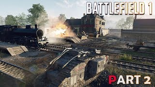 BATTLEFIELD 1 Walkthrough Gameplay Part 2-Steel On Steel   Ultra Realistic Graphics   (BF1 Campaign)