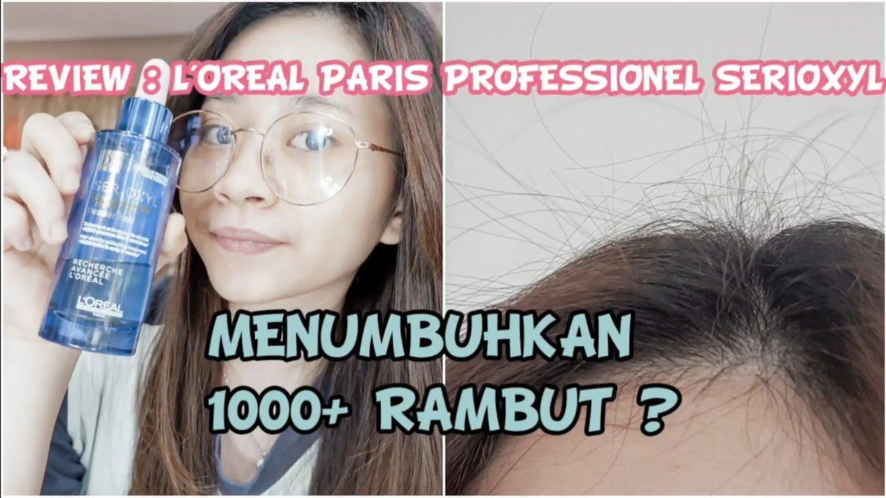 Review L Oreal Paris Professionnel Serioxyl Menumbuhkan 1000 Helai Rambut Dalam 6 Minggu Youtube