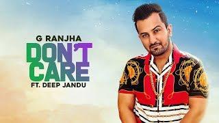 Don T Care G Ranjha Deep Jandu Free MP3 Song Download 320 Kbps
