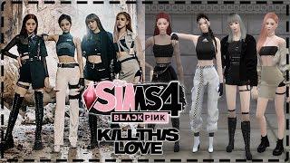THE SIMS 4 BLACKPINK | แต่งสาวๆลุค KILL THIS LOVE EP.36