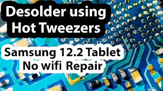 Awesome way to remove solder balls using Hot tweezers - Samsung P900 Tablet no WIFI Bluetooth repair
