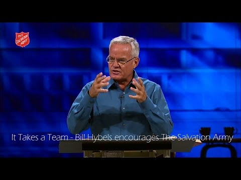 It Takes a Team - Courageous leadership - Bill Hybels addresses The Salvation Army Australia
