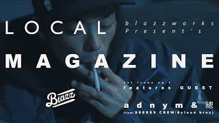 【EP.1】1ST ISSUE  RAWAXXX ft. adnym & 總  prod kiddblazz [LOCAL MAGAZINE]