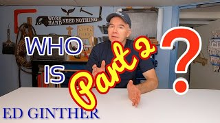 Who is Ed Ginther? PART 2