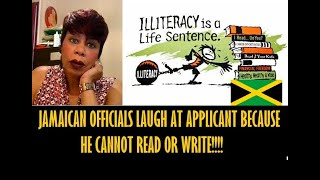 GOVERNMENT OFFICIALS LAUGH AT JAMAICAN APPLICANT WHO CANNOT READ OR WRITE!!!