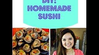 DIY: Homemade Sushi