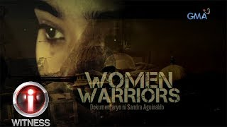 I-Witness: 'Women Warriors,' a documentary by Sandra Aguinaldo (with English subtitles)