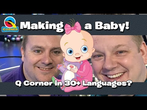 Making A Baby & Q Corner Available In Over 30 Languages?!?!? Q Corner Showtime LIVE! E35