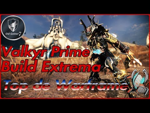 WARFRAME (PARTNER) VALKYR BUILD EXTREMA! TOP 1! 2018/19. tanque, daño, inmortal! thumbnail
