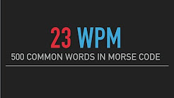 500 most common English words in Morse Code @23wpm