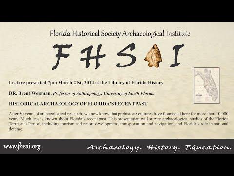 20140321 FHSAI Lecture, Brent Weisman, Florida's Recent Past