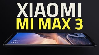 Xiaomi Mi Max 3 | Specs, Camera, Features and All You Need to Know