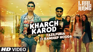 Download Kharch Karod Starring Randeep Hooda, Fazilpuria | LAAL RANG | Vipin Patwa | T-Series MP3 song and Music Video