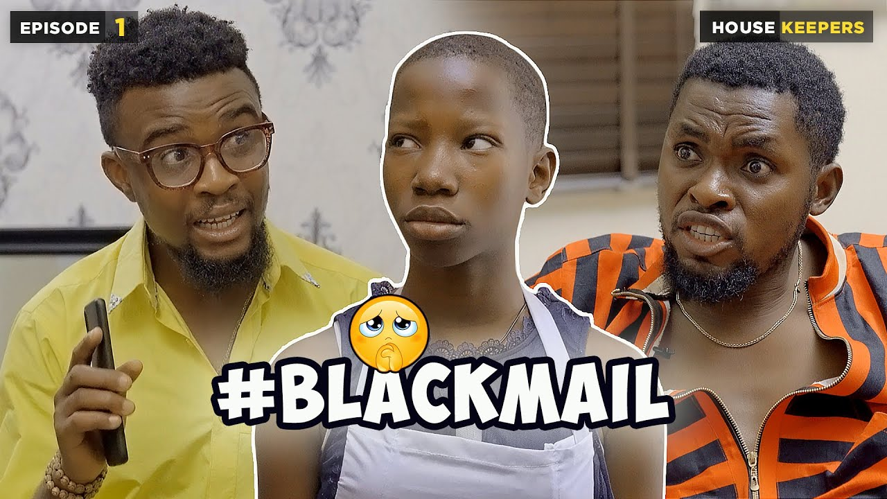 BLACKMAIL - EPISODE 1 | HOUSE KEEPERS SERIES (Mark Angel Comedy)