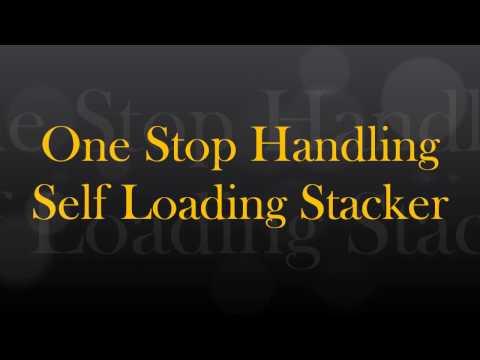 One Stop Handling - Self Loading Stacker