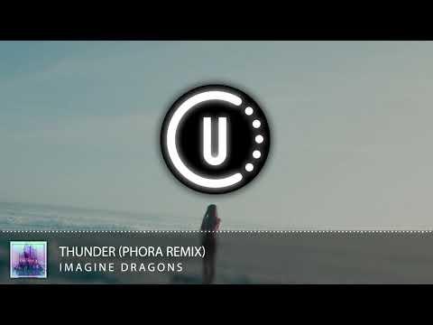Imagine Dragons - Thunder (Phora Remix)