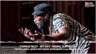 Tarrus Riley - My Day [Rising Sun Riddim] October 2013
