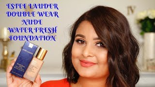 NEW ESTEE LAUDER DOUBLE WEAR NUDE WATER FRESH FOUNDATION   REVIEW & DEMO