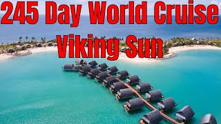 245 Day World Cruise Viking Sun London New York Lima LA Sydney Hong Kong Cairo London
