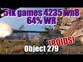 WOT: Оbject 279, 51k games, 4235 wn8, 64% WR, WORLD OF TANKS