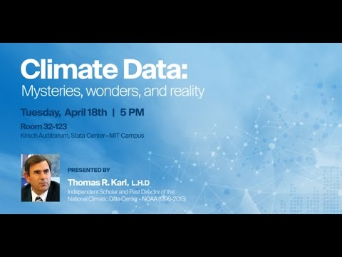 Climate Data: Mysteries, wonders and reality: Dr Thomas Karl