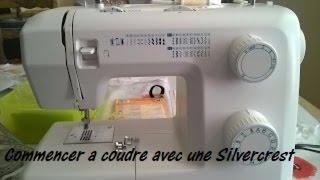 Commencez à coudre avec une machine Silvercrest, pour Débutant(e).- Couture