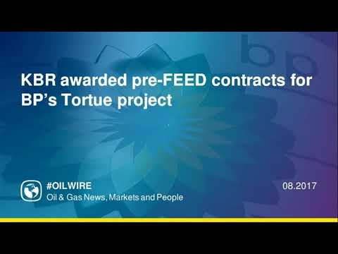 KBR awarded pre-FEED contracts for BP's Tortue project