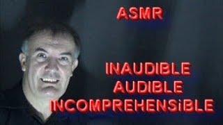 ASMR  Inaudible  Incompréhensible  Compréhensible 1 heure 05