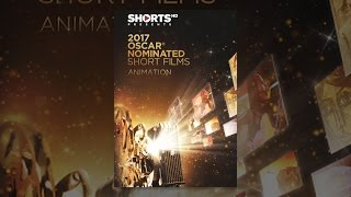 2017 Oscar Nominated Shorts Films - Animation