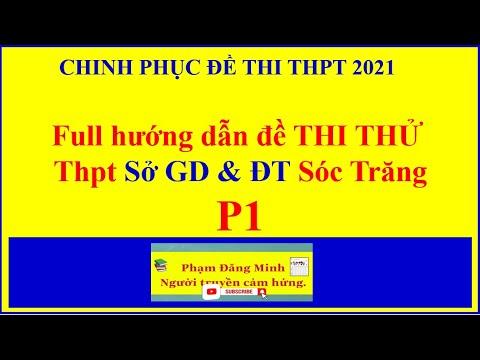 HƯỚNG DẪN GIẢI ĐỀ THI THỬ THPT SỞ SÓC TRĂNG CHINH PHỤC KỲ THI THPT 2020 - 2021. P1