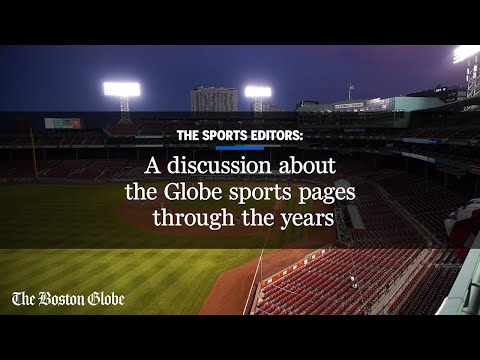 The Sports Editors: A discussion about the Globe sports page through the years.