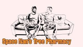 Space Nans Tree Pharmacy WOTO Podcast S02E03