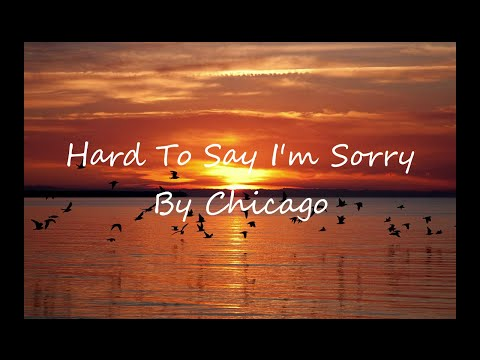 Chicago - Hard To Say I'm sorry (Lyrics) Mp3